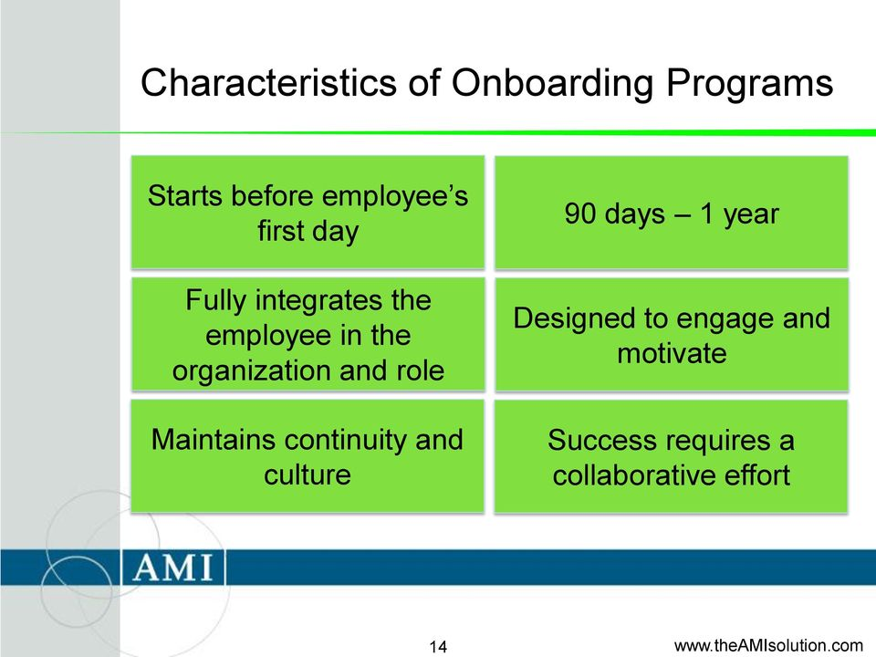 organization and role Maintains continuity and culture 90 days