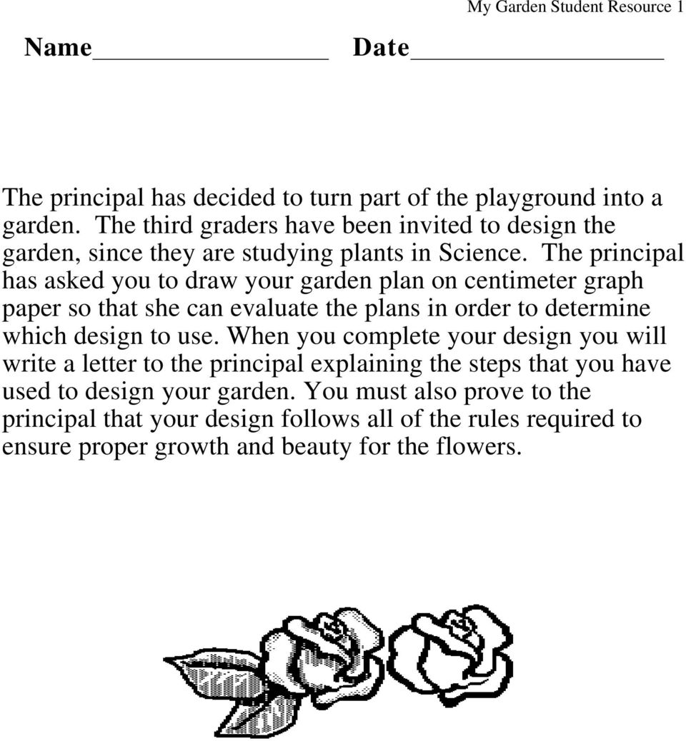 The principal has asked you to draw your garden plan on centimeter graph paper so that she can evaluate the plans in order to determine which design to use.