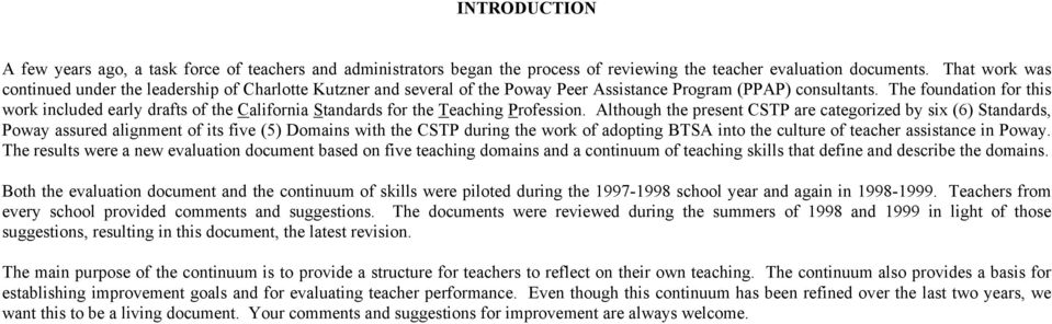 The foundation for this work included early drafts of the California Standards for the Teaching Profession.