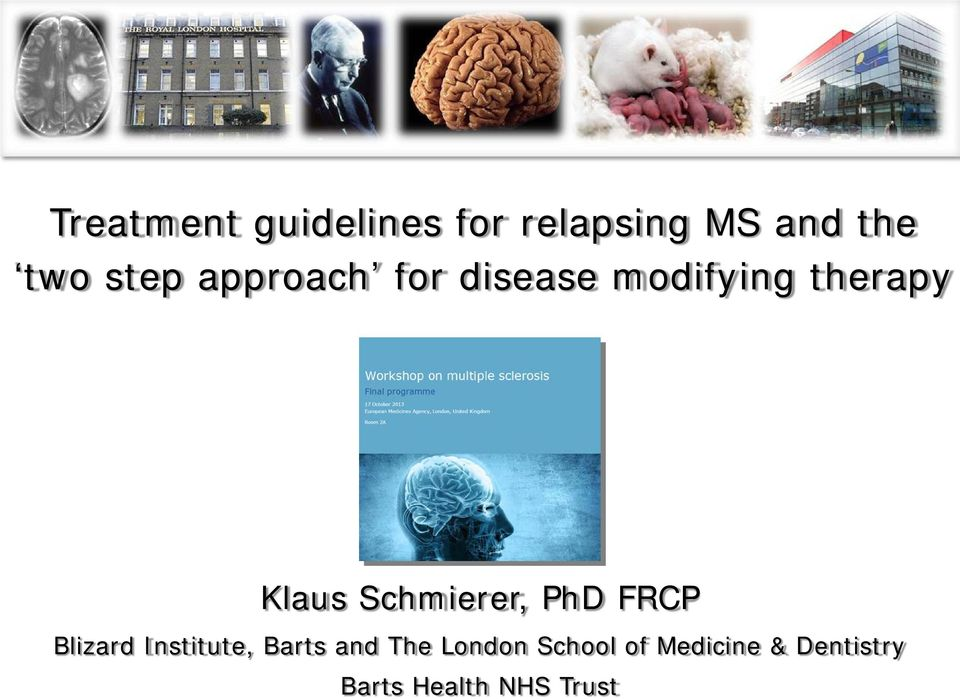 Schmierer, PhD FRCP Blizard Institute, Barts and The