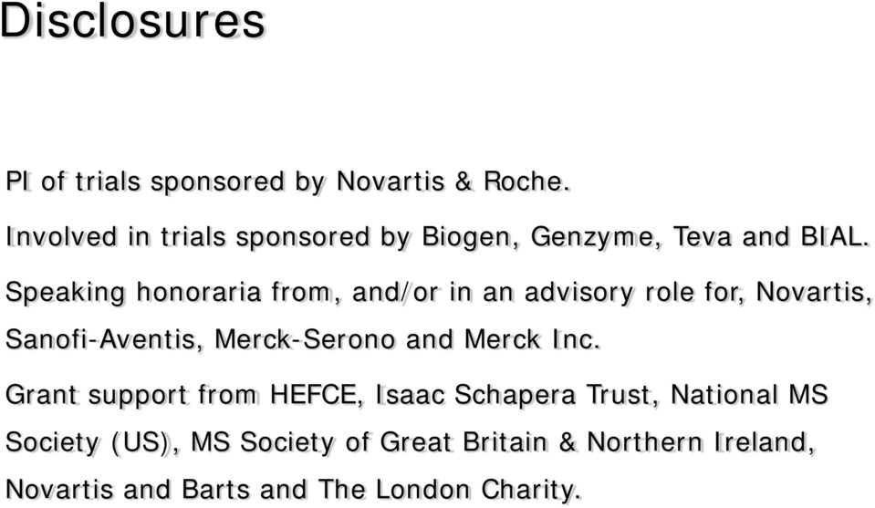 Speaking honoraria from, and/or in an advisory role for, Novartis, Sanofi-Aventis, Merck-Serono