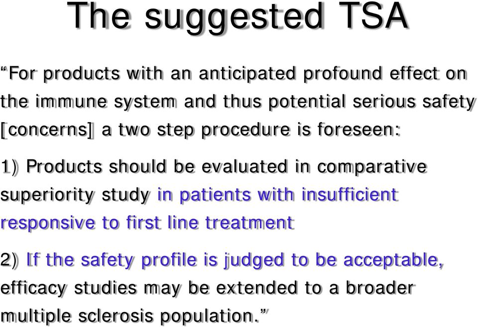 superiority study in patients with insufficient responsive to first line treatment 2) If the safety