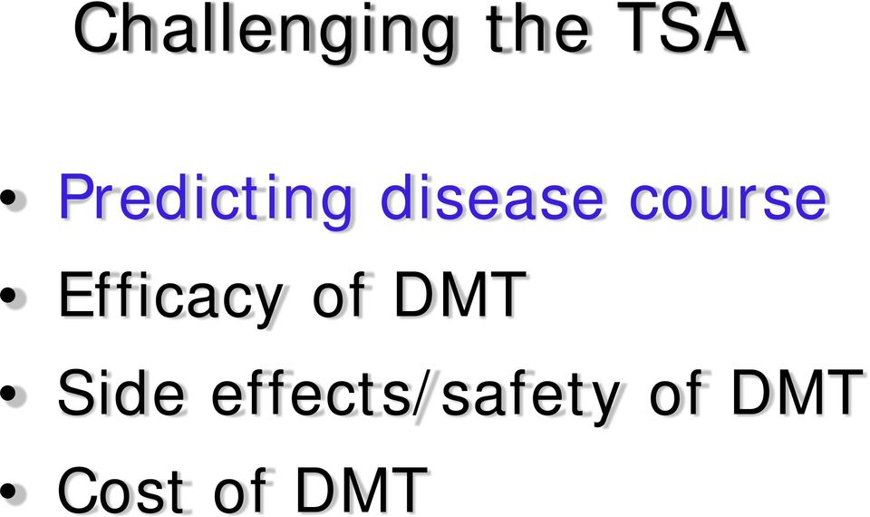 course Efficacy of DMT