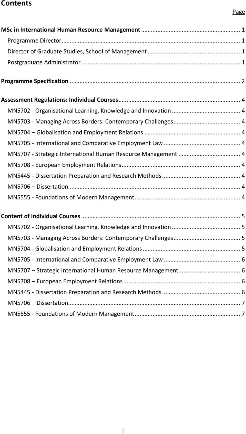 .. 4 MN5704 Globalisation and Employment Relations... 4 MN5705 - International and Comparative Employment Law... 4 MN5707 - Strategic International Human Resource Management.
