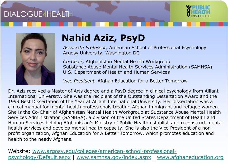 Aziz received a Master of Arts degree and a PsyD degree in clinical psychology from Alliant International University.