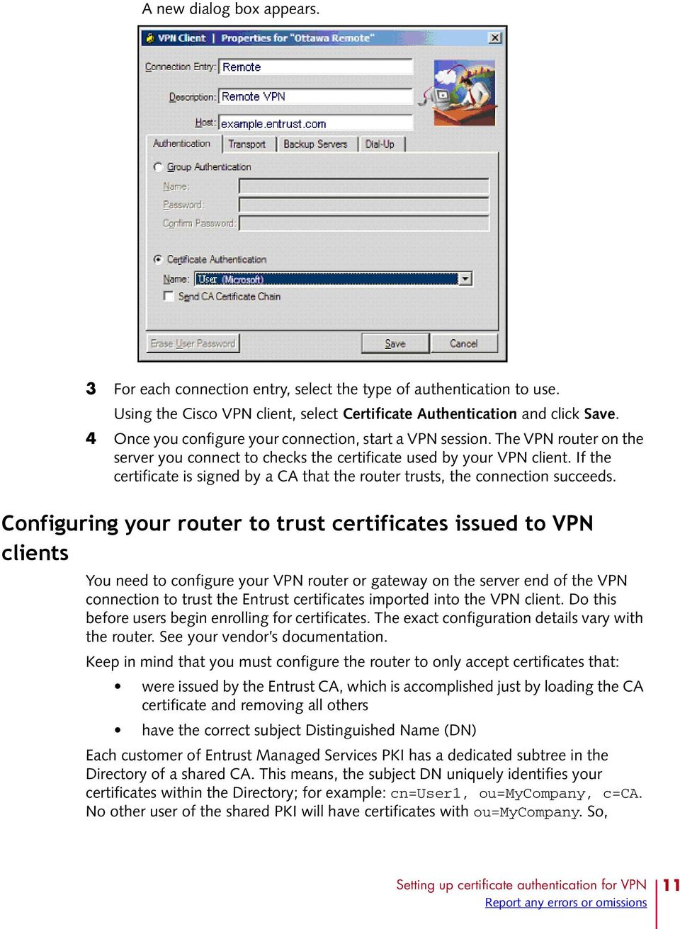 If the certificate is signed by a CA that the router trusts, the connection succeeds.