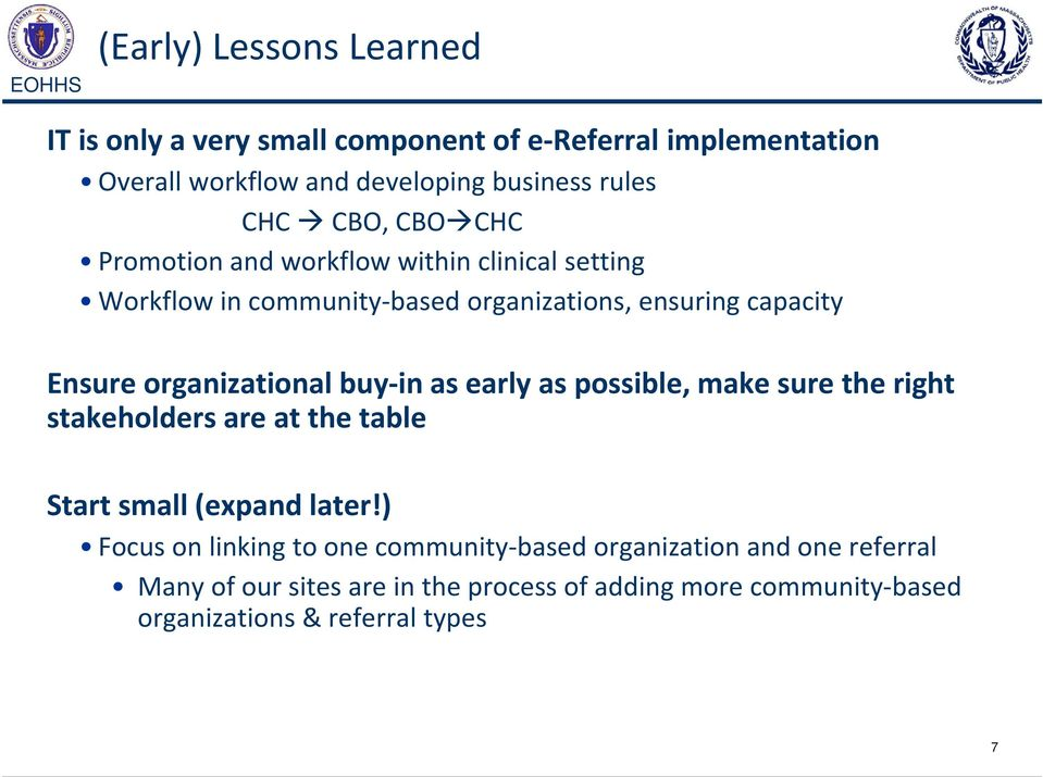 organizational buy in as early as possible, make sure the right stakeholders are at the table Start small (expand later!