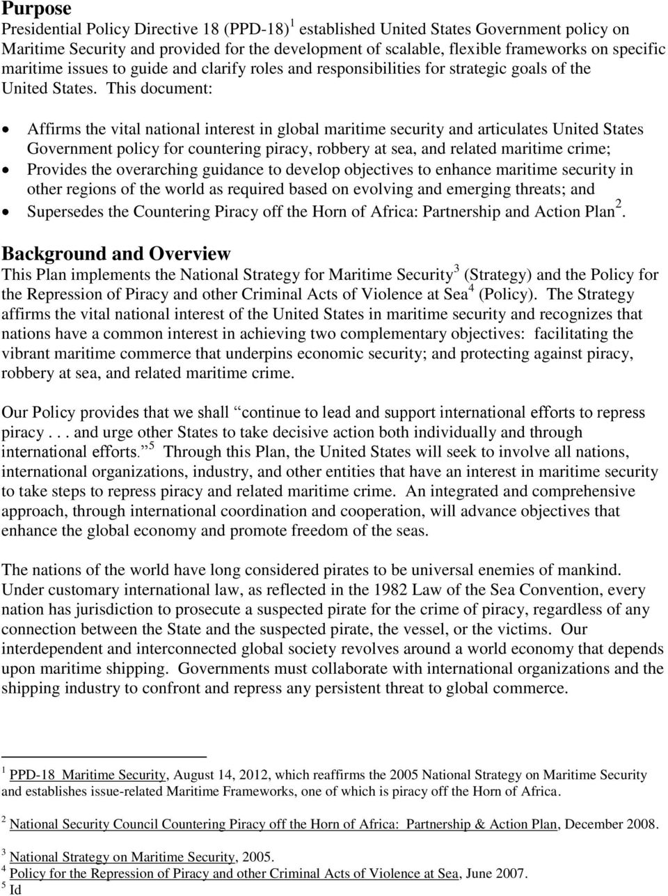 This document: Affirms the vital national interest in global maritime security and articulates United States Government policy for countering piracy, robbery at sea, and related maritime crime;
