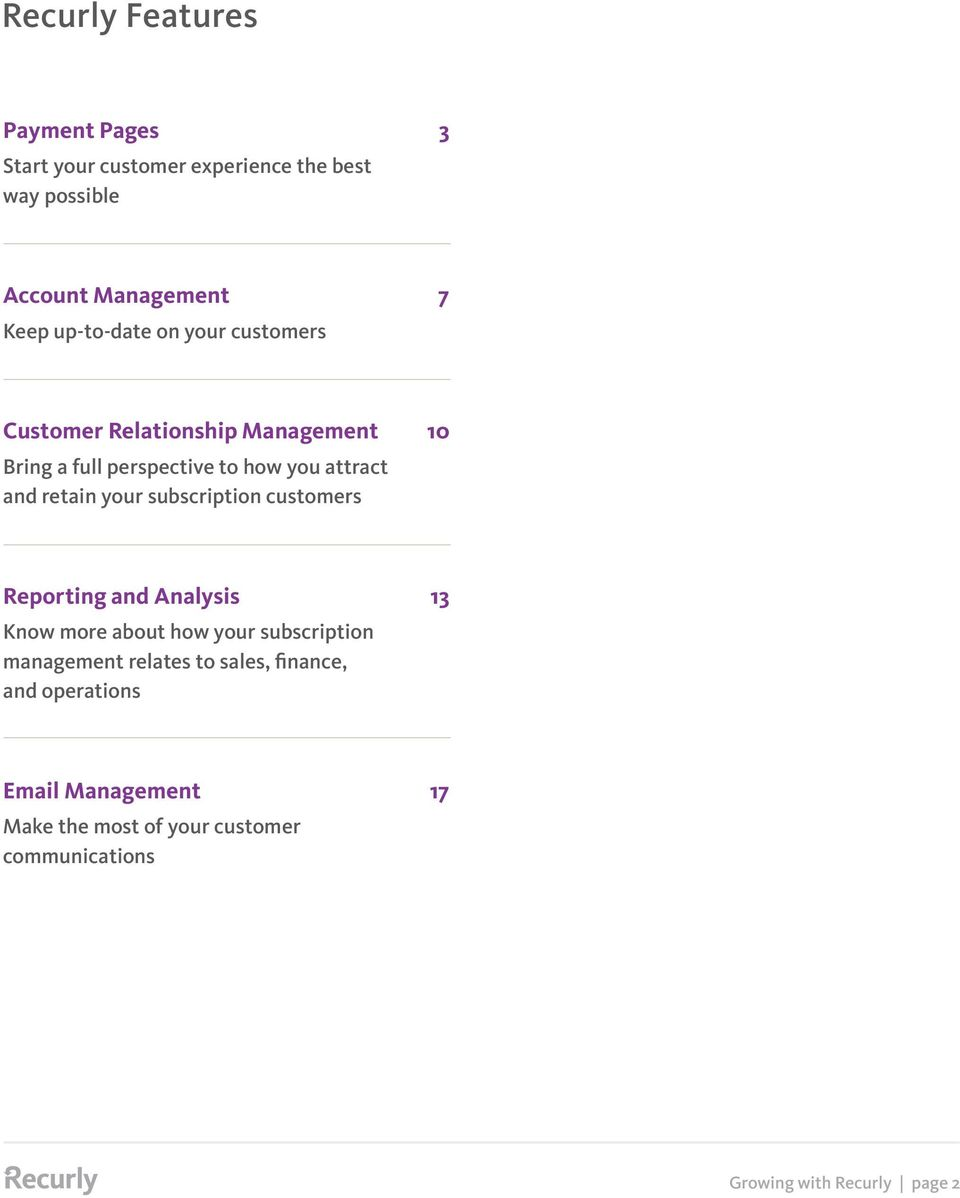 retain your subscription customers Reporting and Analysis 13 Know more about how your subscription management relates