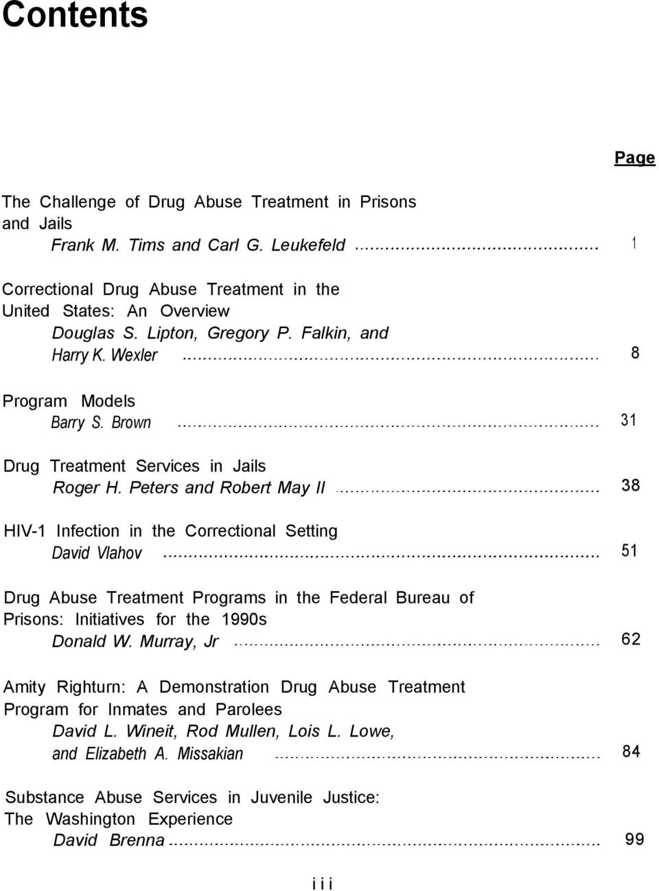 Peters and Robert May II 38 HIV-1 Infection in the Correctional Setting David Vlahov 51 Drug Abuse Treatment Programs in the Federal Bureau of Prisons: Initiatives for the 1990s Donald W.