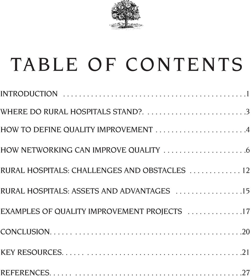 ............ 12 RURAL HOSPITALS: ASSETS AND ADVANTAGES.................15 EXAMPLES OF QUALITY IMPROVEMENT PROJECTS..............17 CONCLUSION.