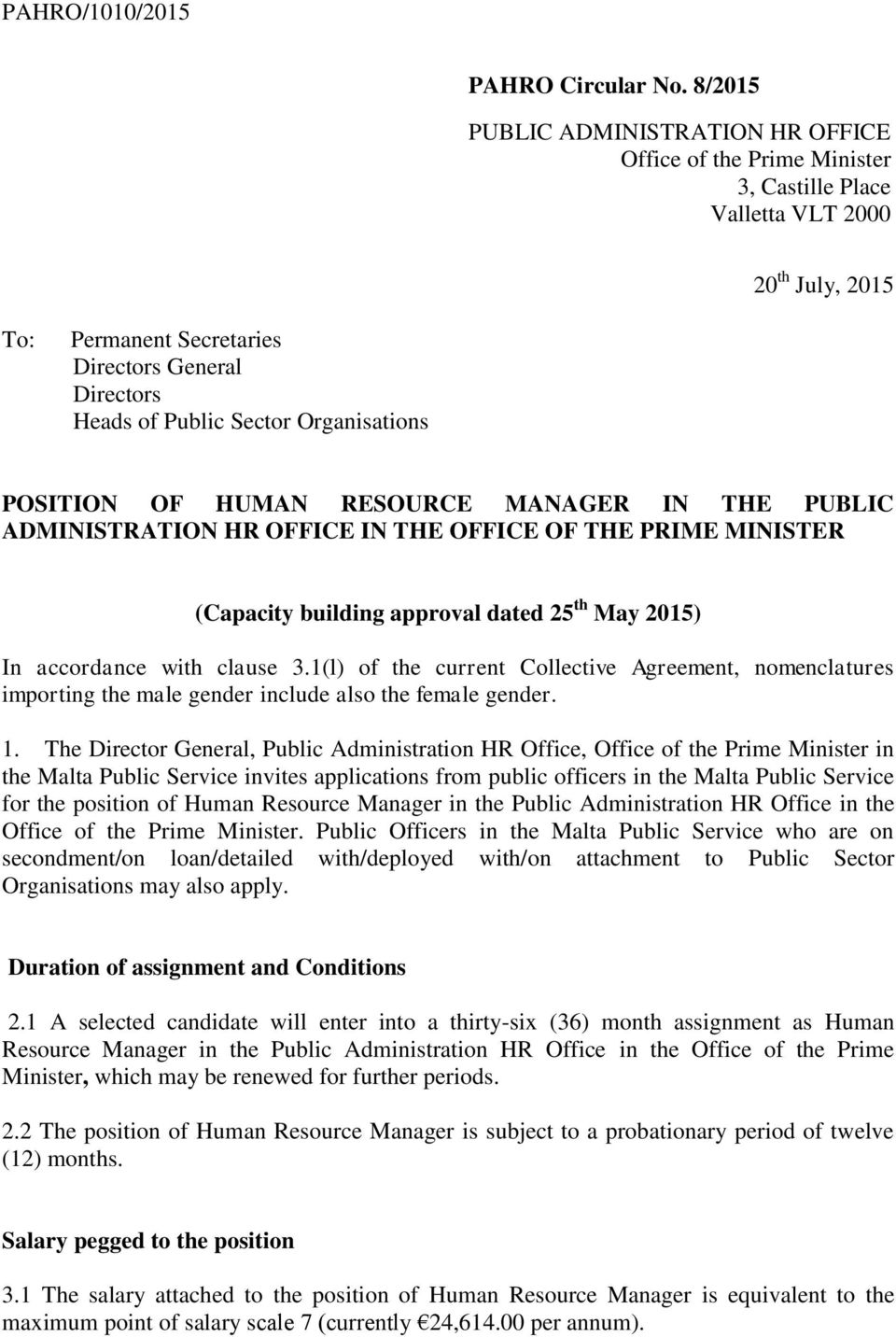 Organisations POSITION OF HUMAN RESOURCE MANAGER IN THE PUBLIC ADMINISTRATION HR OFFICE IN THE OFFICE OF THE PRIME MINISTER (Capacity building approval dated 25 th May 2015) In accordance with clause