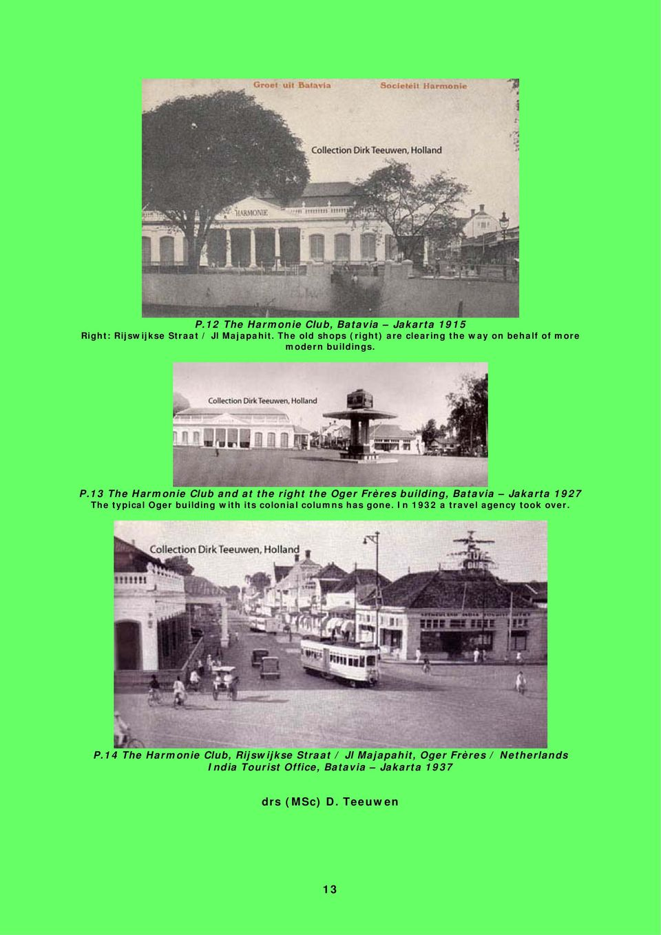 13 The Harmonie Club and at the right the Oger Frères building, Batavia Jakarta 1927 The typical Oger building with its