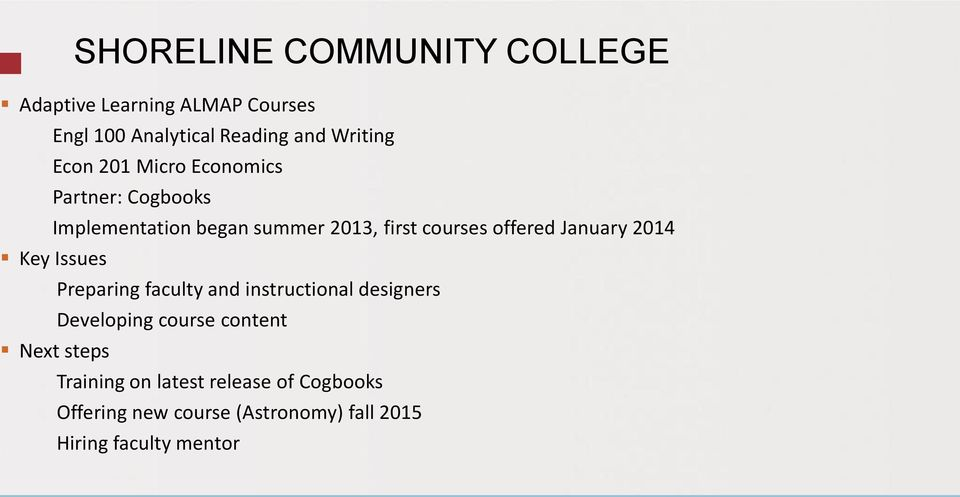 January 2014 Key Issues Preparing faculty and instructional designers Developing course content Next