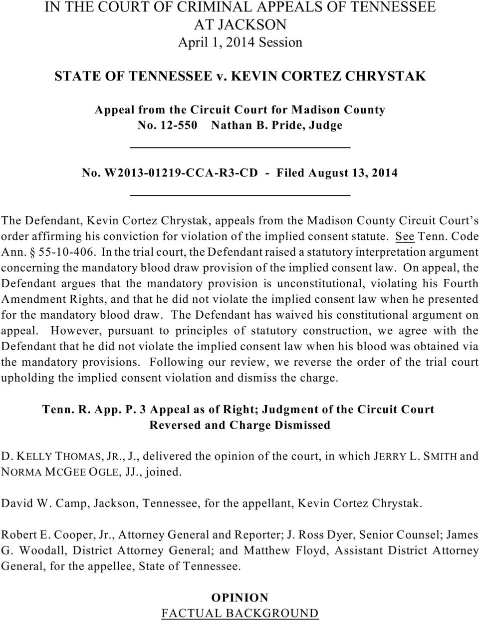 W2013-01219-CCA-R3-CD - Filed August 13, 2014 The Defendant, Kevin Cortez Chrystak, appeals from the Madison County Circuit Court s order affirming his conviction for violation of the implied consent