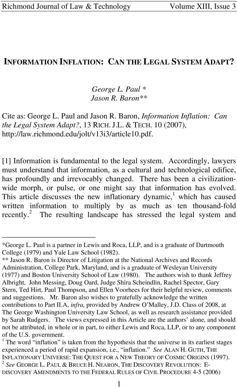 Accordingly, lawyers must understand that information, as a cultural and technological edifice, has profoundly and irrevocably changed.