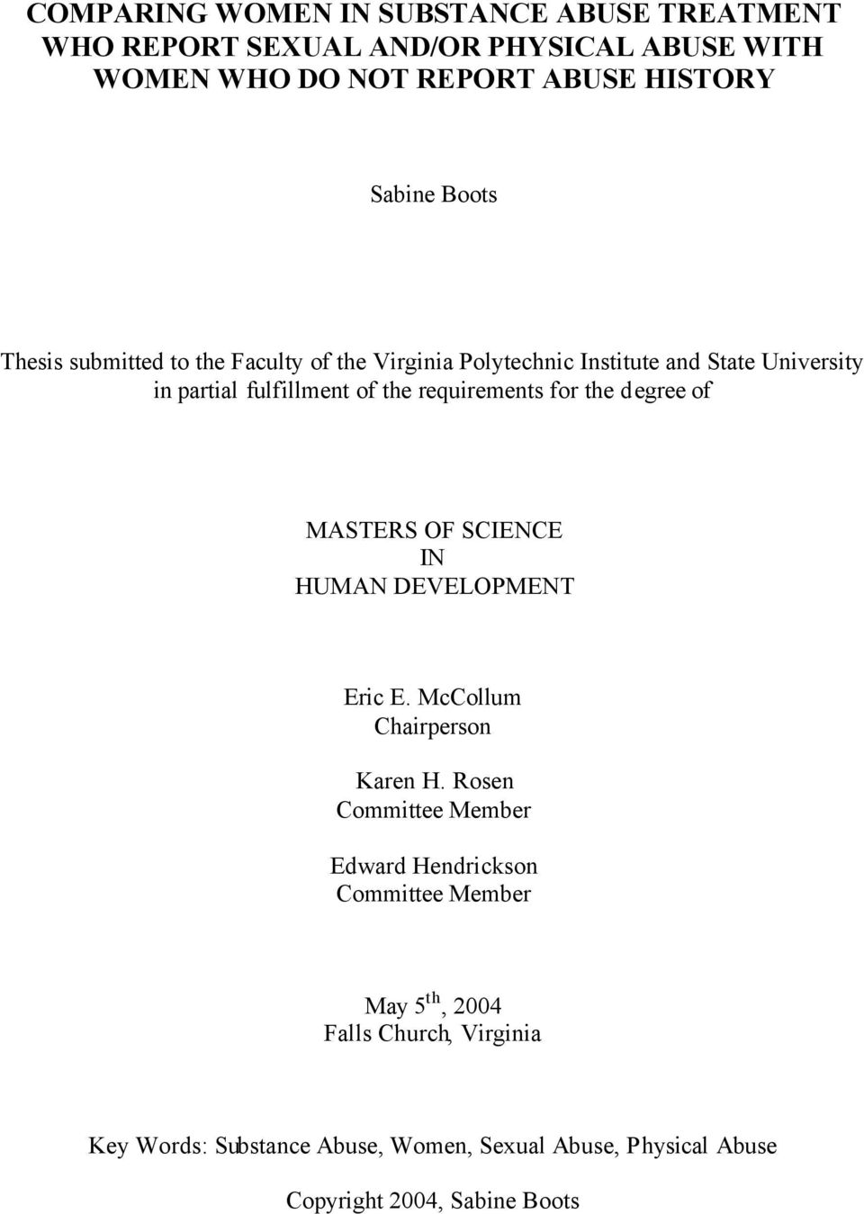 for the degree of MASTERS OF SCIENCE IN HUMAN DEVELOPMENT Eric E. McCollum Chairperson Karen H.