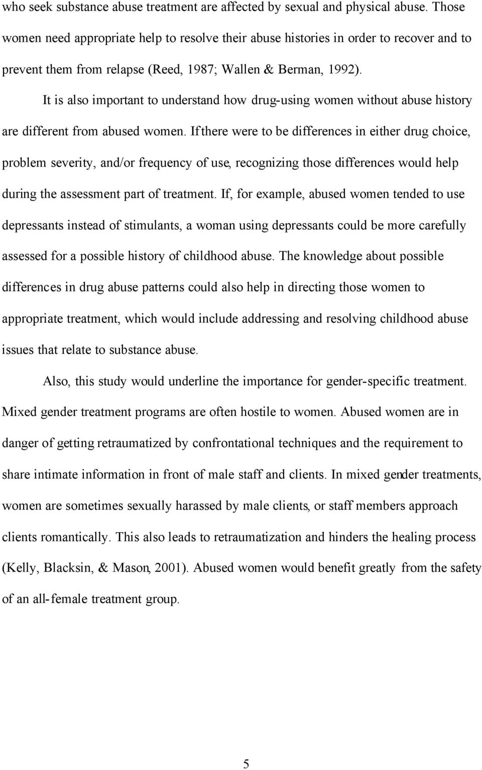 It is also important to understand how drug-using women without abuse history are different from abused women.