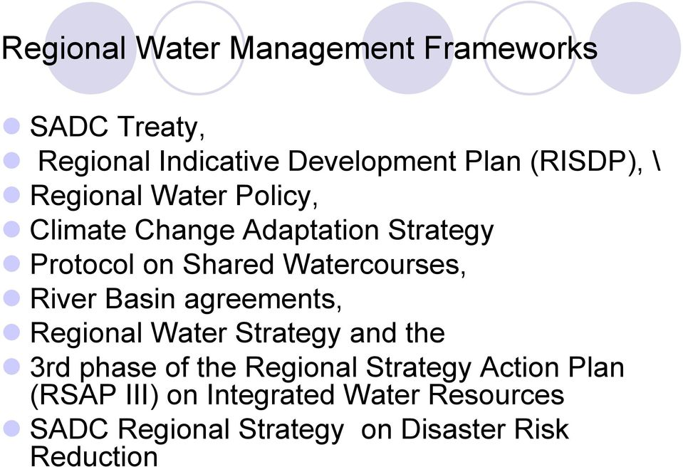 River Basin agreements, Regional Water Strategy and the 3rd phase of the Regional Strategy