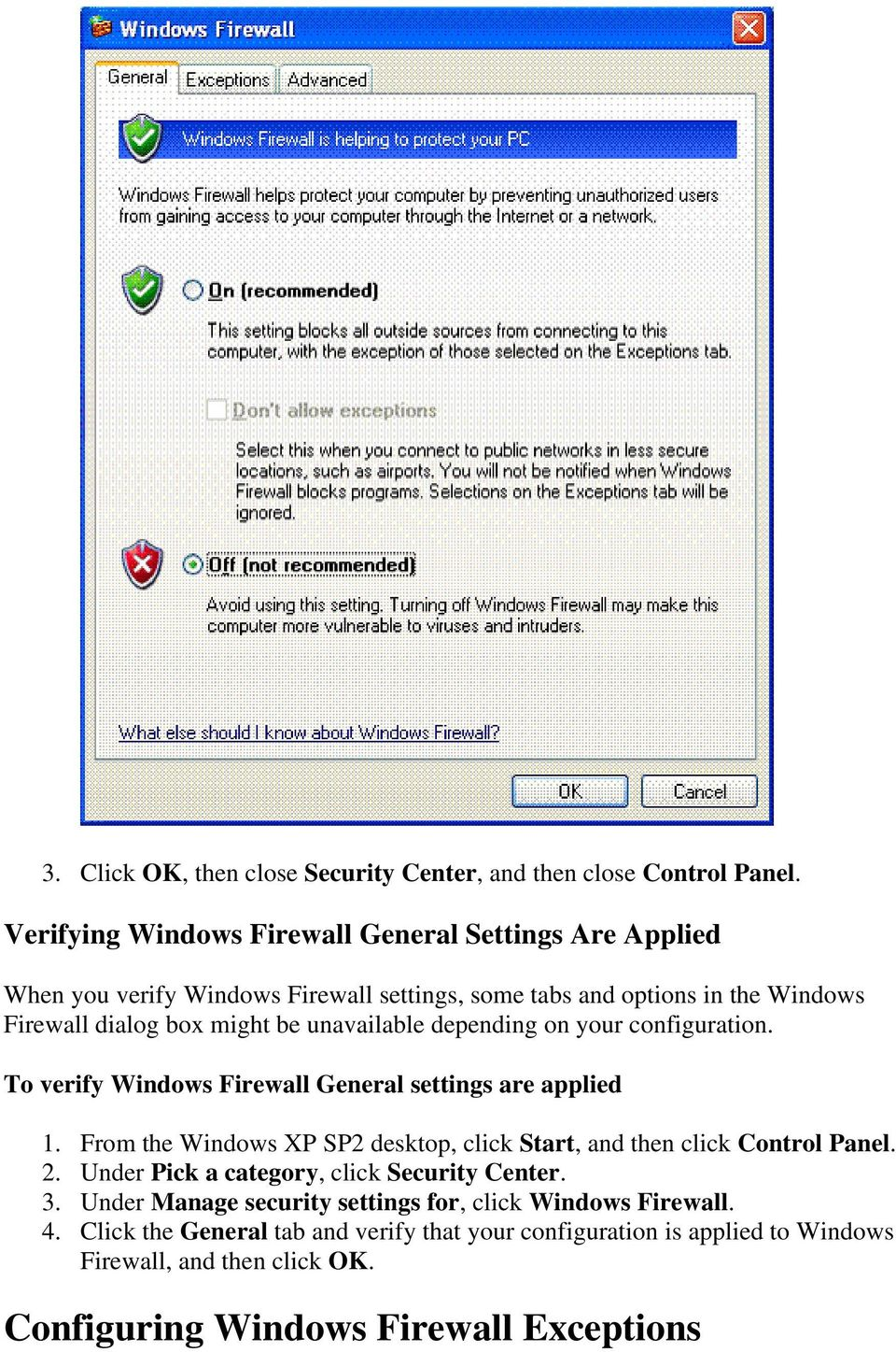unavailable depending on your configuration. To verify Windows Firewall General settings are applied 1.