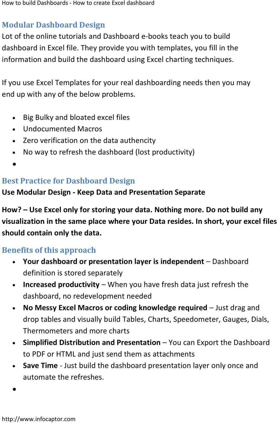 If you use Excel Templates for your real dashboarding needs then you may end up with any of the below problems.
