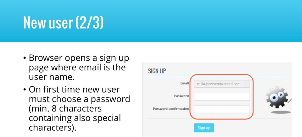 On first time new user must choose a password (min.