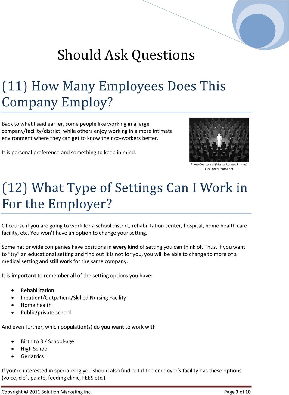 better. It is personal preference and something to keep in mind. Photo Courtesy of (Master isolated images) FreeDigitalPhotos.net (12) What Type of Settings Can I Work in For the Employer?