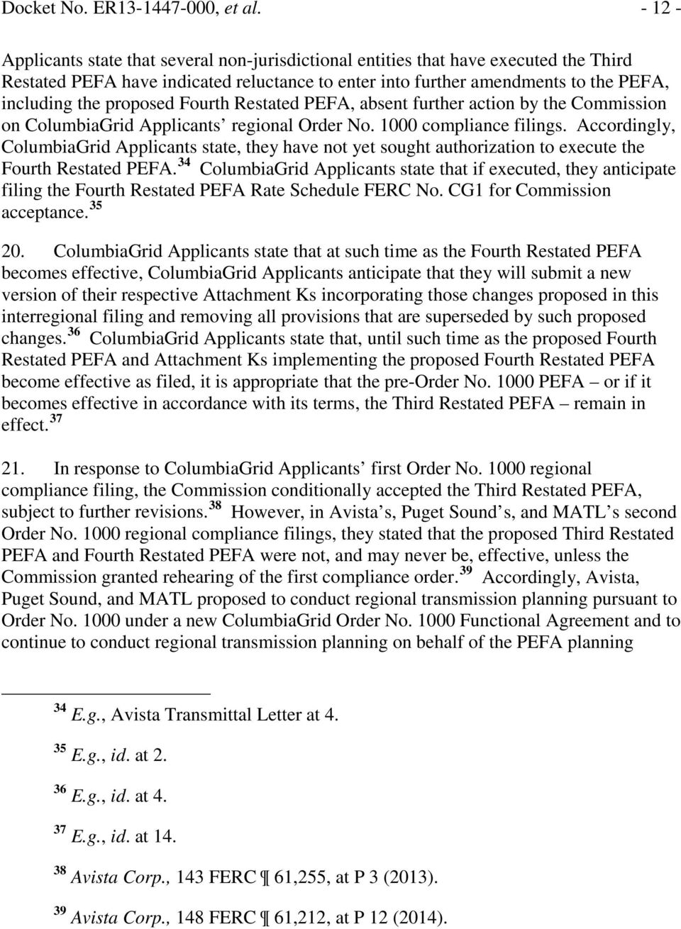 proposed Fourth Restated PEFA, absent further action by the Commission on ColumbiaGrid Applicants regional Order No. 1000 compliance filings.