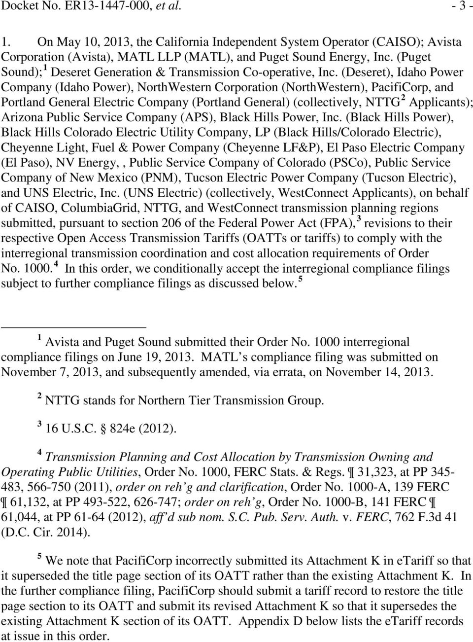 (Deseret), Idaho Power Company (Idaho Power), NorthWestern Corporation (NorthWestern), PacifiCorp, and Portland General Electric Company (Portland General) (collectively, NTTG 2 Applicants); Arizona
