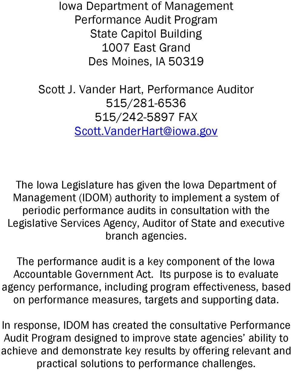 gov The Iowa Legislature has given the Iowa Department of Management (IDOM) authority to implement a system of periodic performance audits in consultation with the Legislative Services Agency,