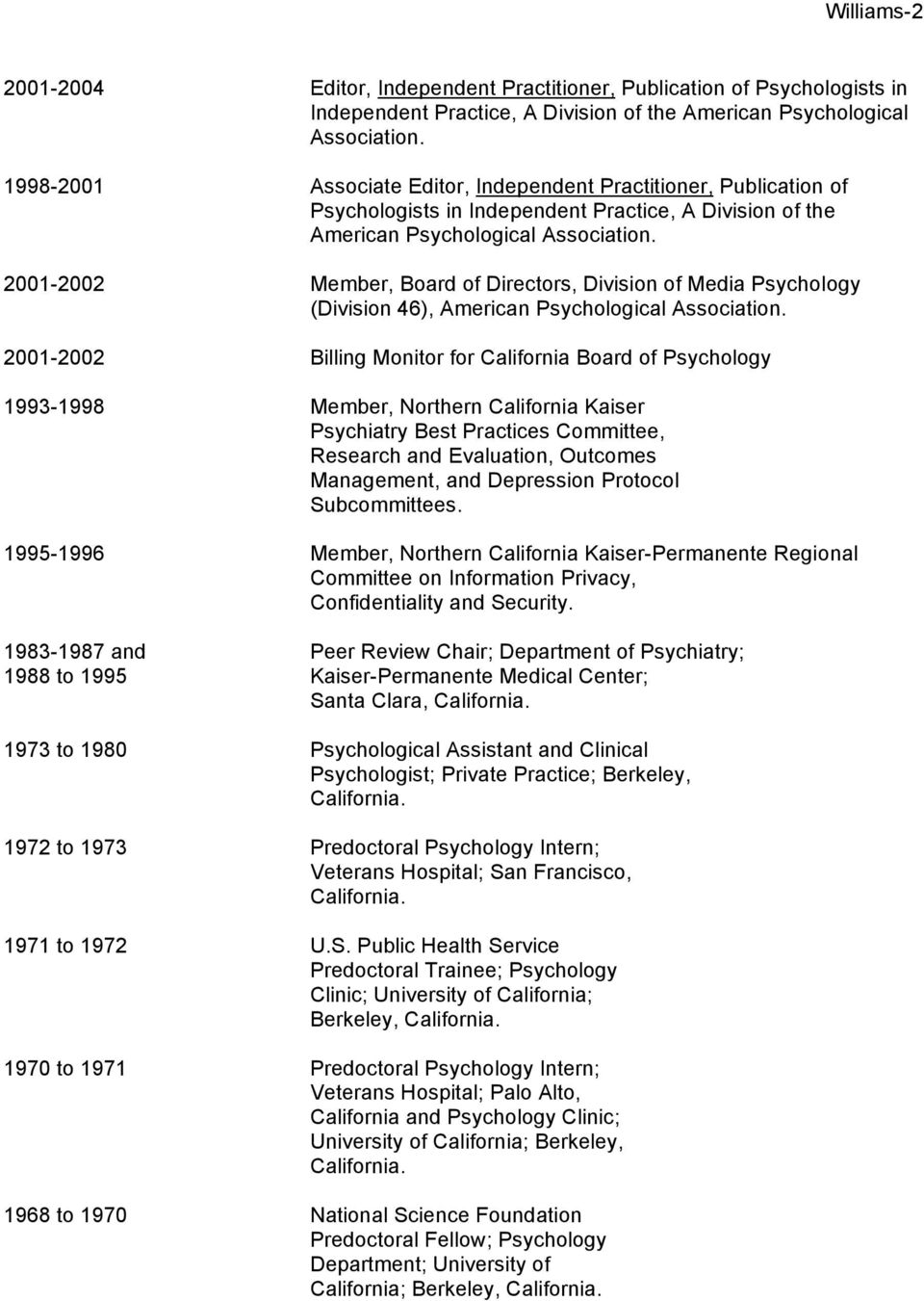 Psychological 2001-2002 Billing Monitor for California Board of Psychology 1993-1998 Member, Northern California Kaiser Psychiatry Best Practices Committee, Research and Evaluation, Outcomes