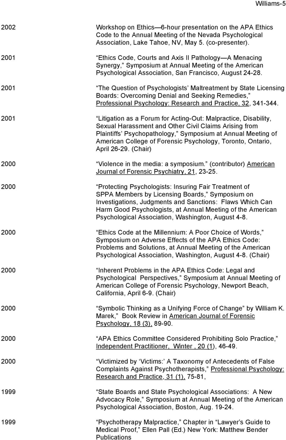 2001 The Question of Psychologists Maltreatment by State Licensing Boards: Overcoming Denial and Seeking Remedies, Professional Psychology: Research and Practice, 32, 341-344.