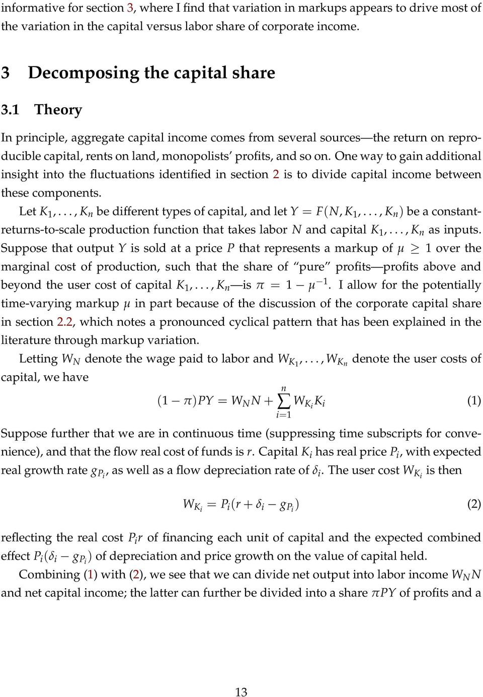 One way to gain additional insight into the fluctuations identified in section 2 is to divide capital income between these components. Let K 1,.
