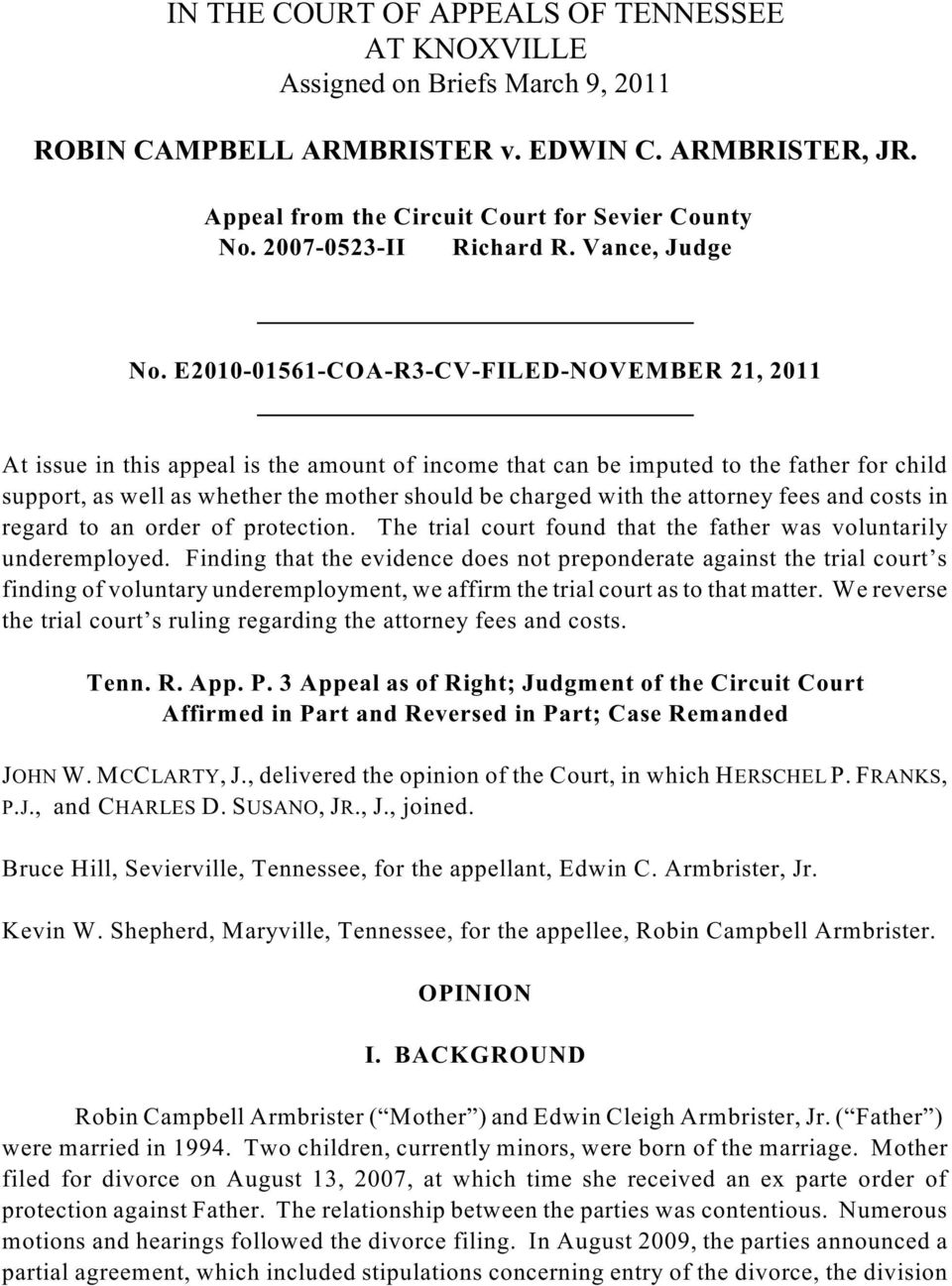 E2010-01561-COA-R3-CV-FILED-NOVEMBER 21, 2011 At issue in this appeal is the amount of income that can be imputed to the father for child support, as well as whether the mother should be charged with