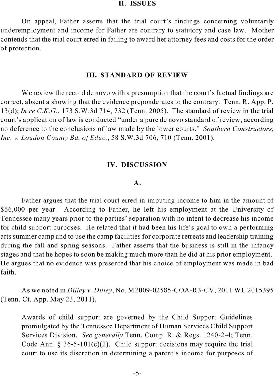 STANDARD OF REVIEW We review the record de novo with a presumption that the court s factual findings are correct, absent a showing that the evidence preponderates to the contrary. Tenn. R. App. P.