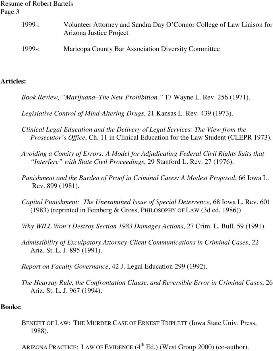 Clinical Legal Education and the Delivery of Legal Services: The View from the Prosecutor s Office, Ch. 11 in Clinical Education for the Law Student (CLEPR 1973).