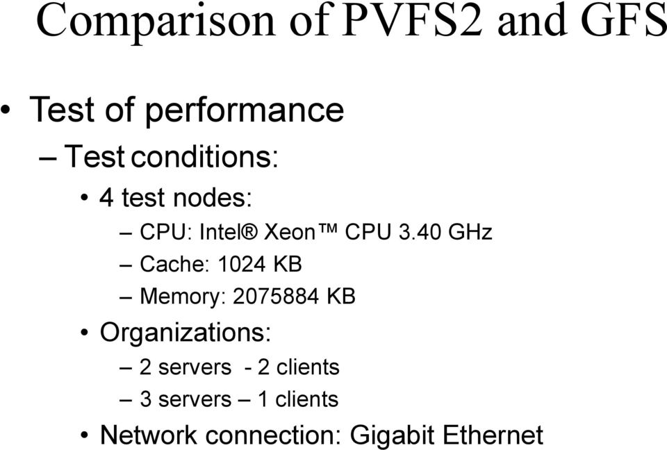 40 GHz Cache: 1024 KB Memory: 2075884 KB Organizations: 2