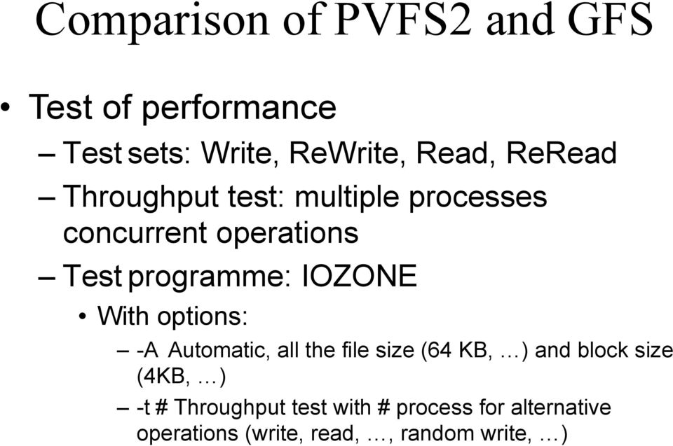 IOZONE With options: -A Automatic, all the file size (64 KB, ) and block size (4KB, )