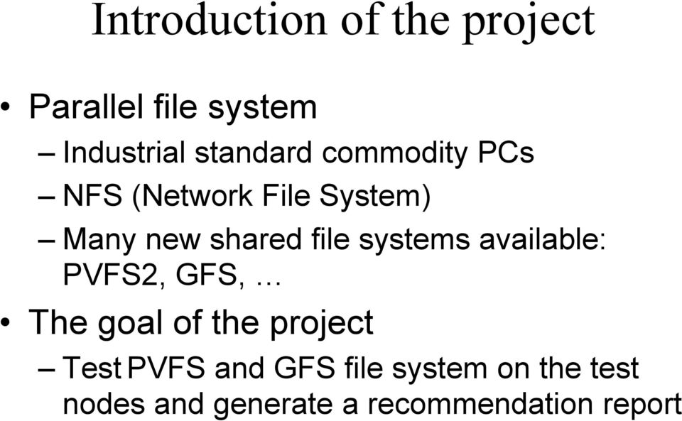file systems available: PVFS2, GFS, The goal of the project Test