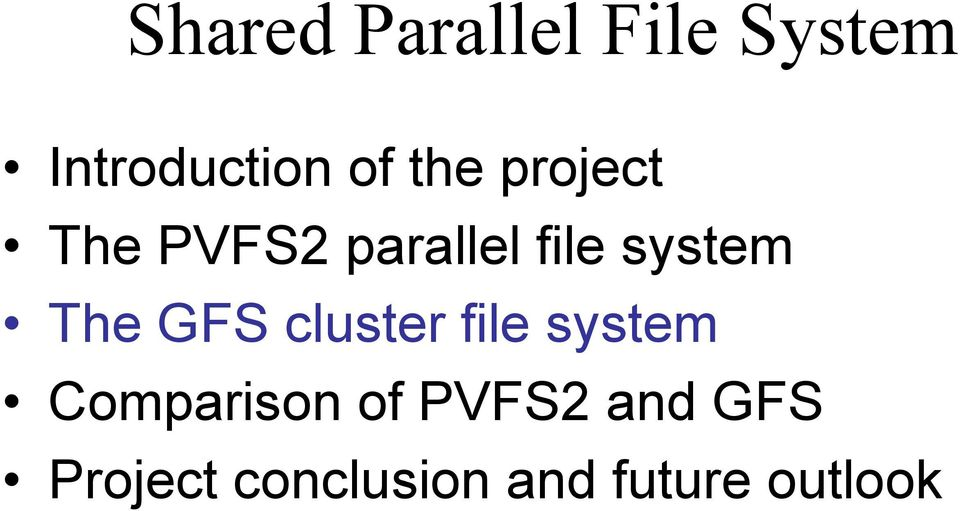 The GFS cluster file system Comparison of