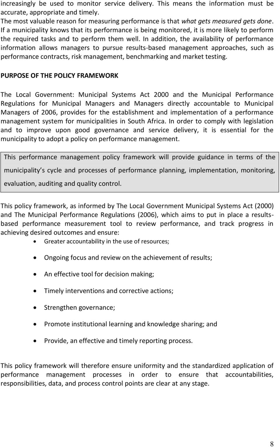 If a municipality knows that its performance is being monitored, it is more likely to perform the required tasks and to perform them well.