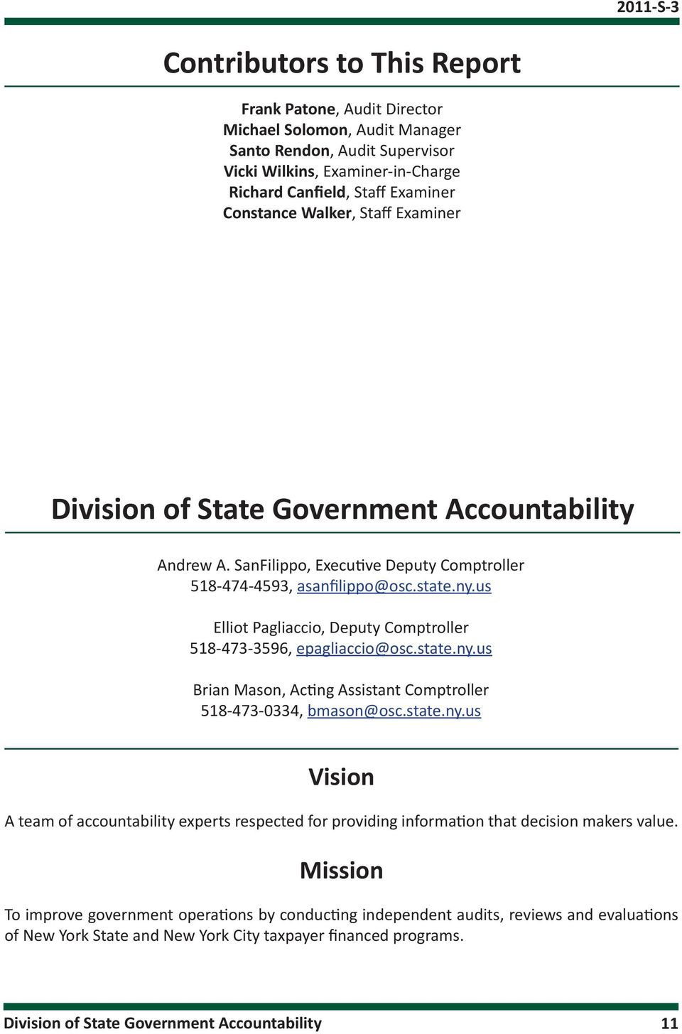 us Elliot Pagliaccio, Deputy Comptroller 518-473-3596, epagliaccio@osc.state.ny.us Brian Mason, Acting Assistant Comptroller 518-473-0334, bmason@osc.state.ny.us Vision A team of accountability experts respected for providing information that decision makers value.