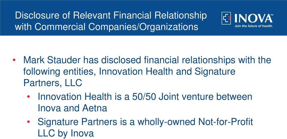 Innovation Health and Signature Partners, LLC Innovation Health is a 50/50 Joint