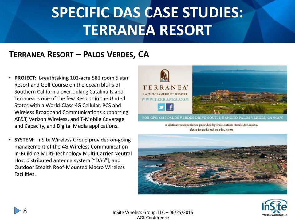 Terranea is one of the few Resorts in the United States with a World-Class 4G Cellular, PCS and Wireless Broadband Communications supporting AT&T, Verizon Wireless, and