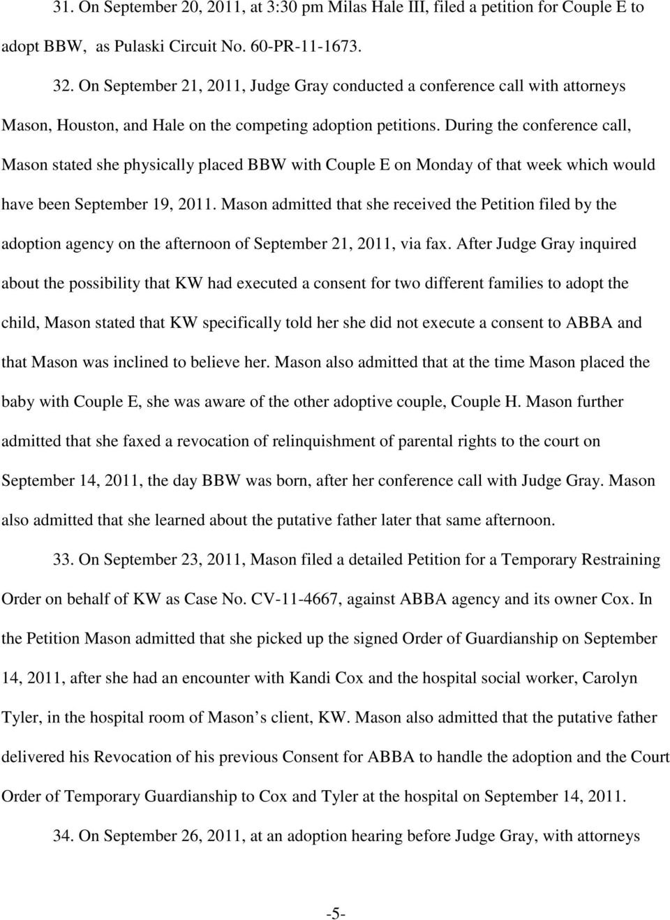 During the conference call, Mason stated she physically placed BBW with Couple E on Monday of that week which would have been September 19, 2011.