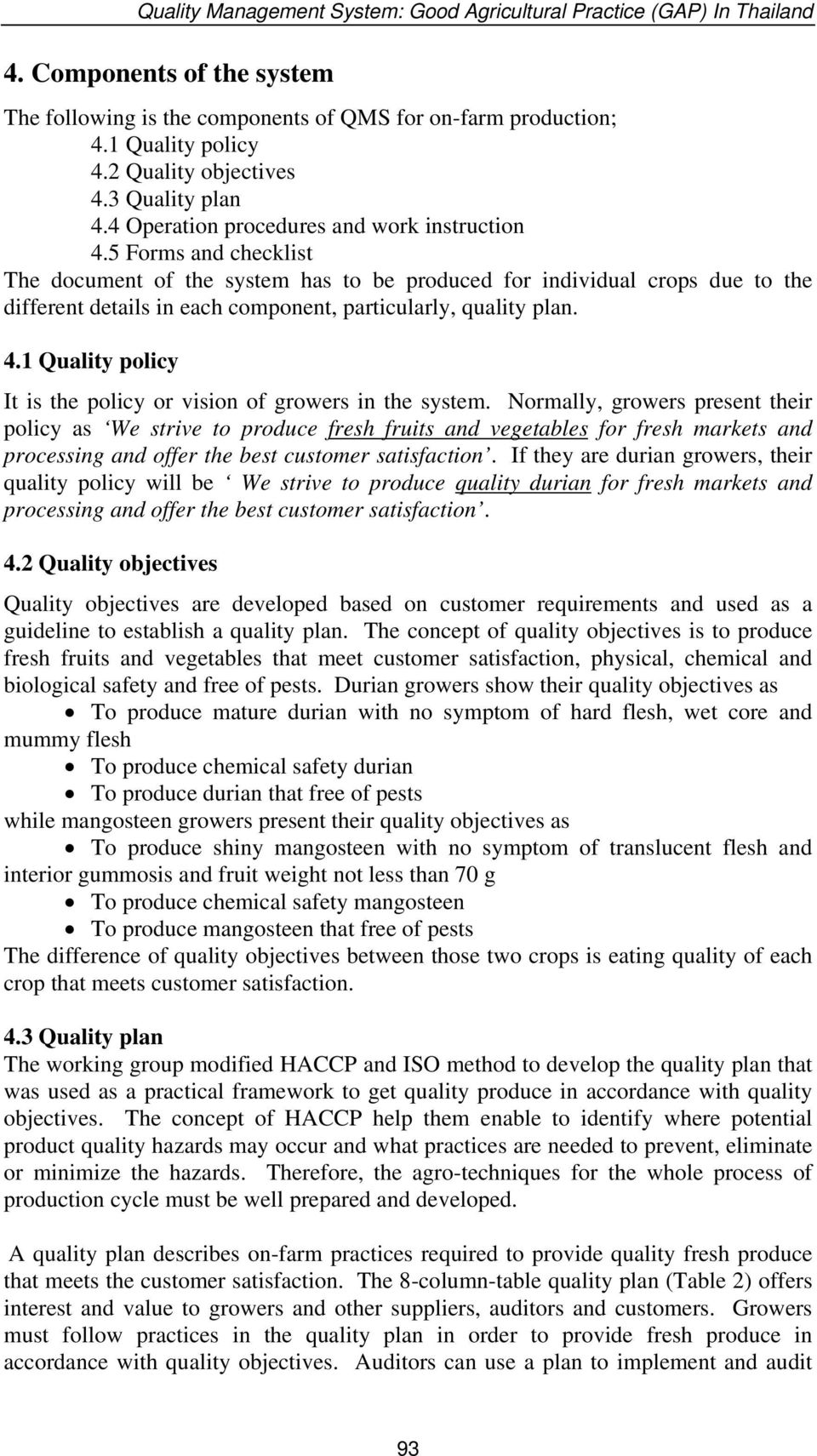 1 Quality policy It is the policy or vision of growers in the system.