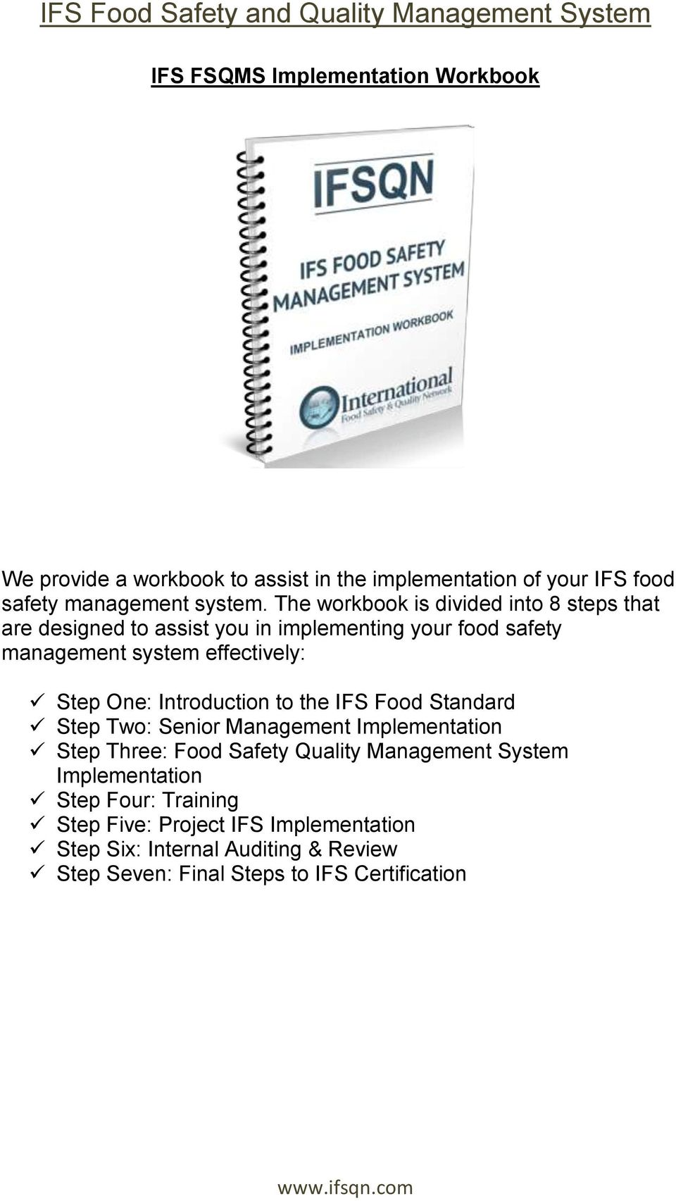 One: Introduction to the IFS Food Standard Step Two: Senior Management Implementation Step Three: Food Safety Quality Management System