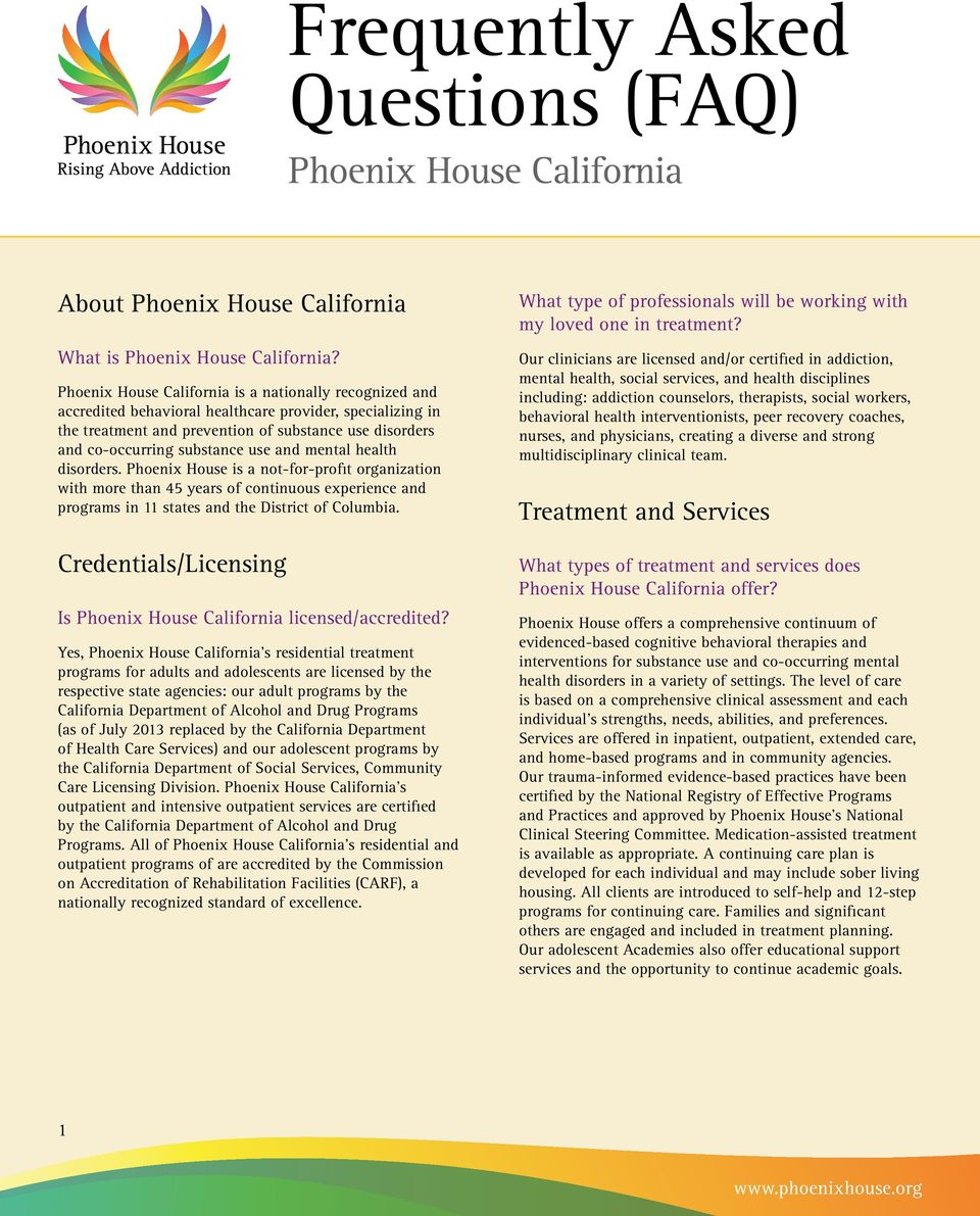 disorders. Phoenix House is a not-for-profit organization with more than 45 years of continuous experience and programs in 11 states and the District of Columbia.