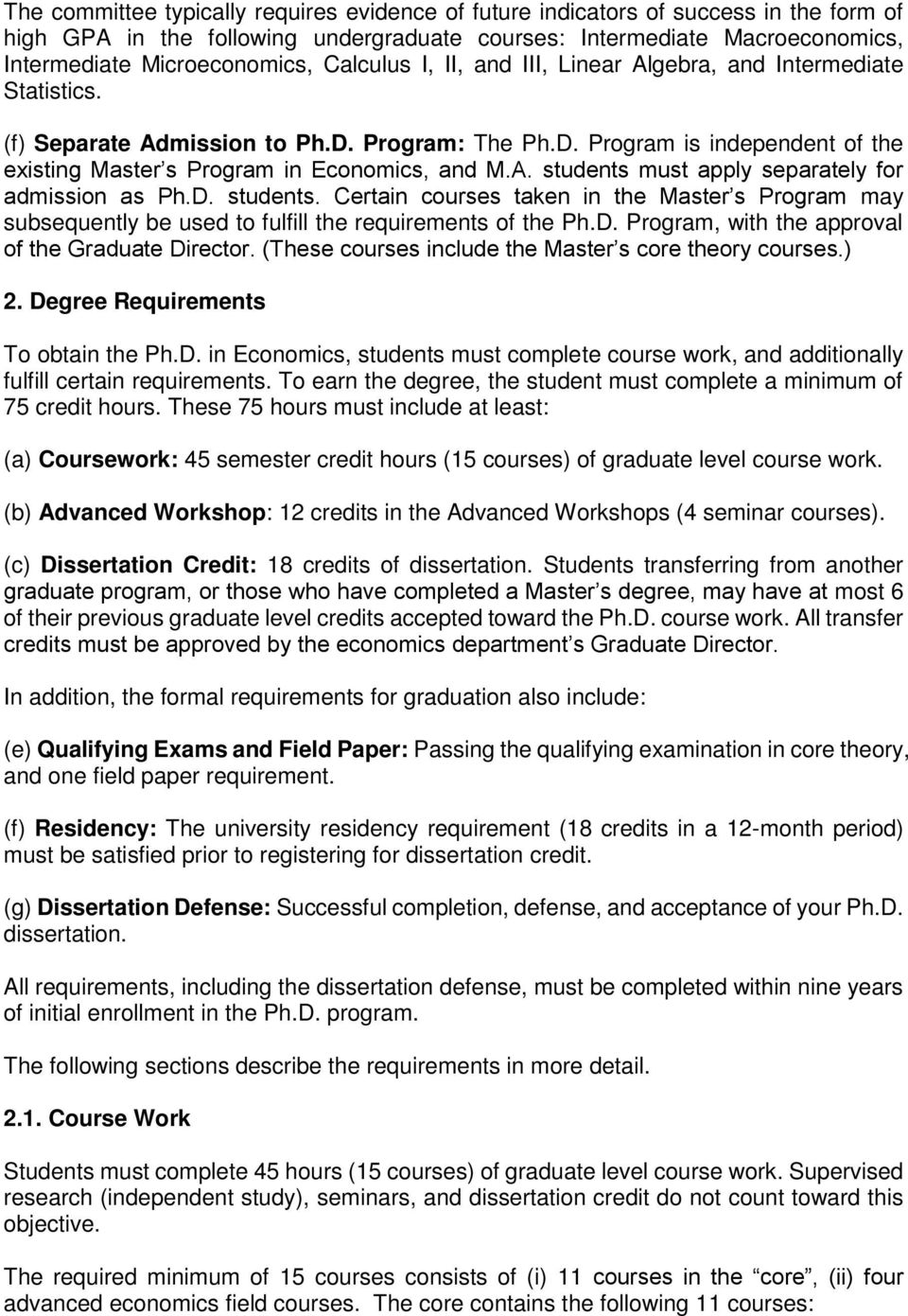 D. students. Certain courses taken in the Master s Program may subsequently be used to fulfill the requirements of the Ph.D. Program, with the approval of the Graduate Director.