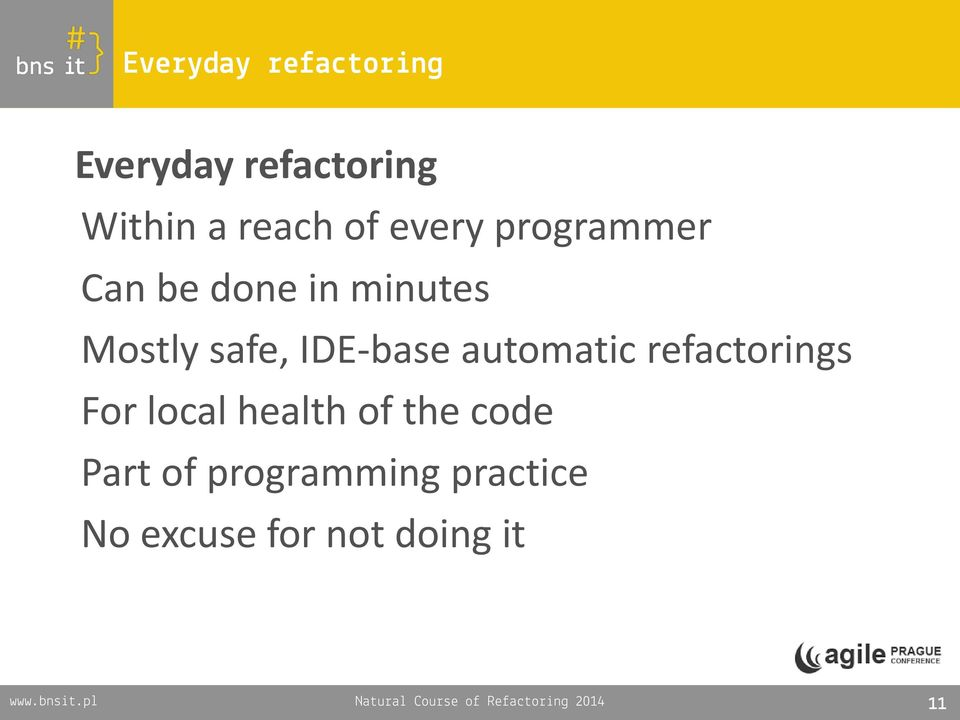 refactorings For local health of the code Part of programming